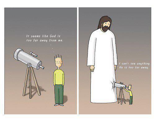 """- """"Sinto que Deus está tão longe de mim!"""" - """"Não consigo ver nada. Ele está longe demais."""""""